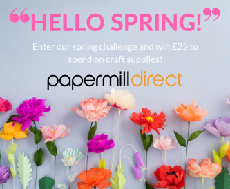 HELLO SPRING - Craft challenge, win £25 to spend on craft supplies!